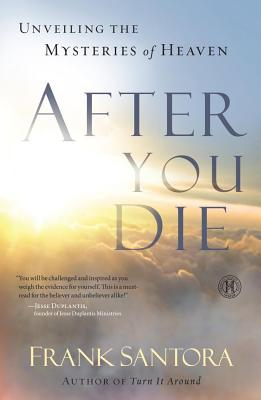 Image for After You Die: Unveiling the Mysteries of Heaven and the Afterlife