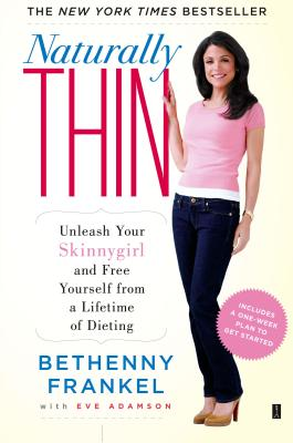 Image for Naturally Thin: Unleash Your SkinnyGirl and Free Yourself from a Lifetime of Dieting
