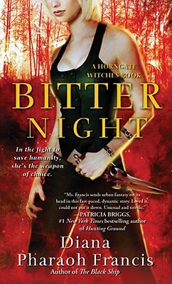 Bitter Night: A Horngate Witches Book, Diana Pharaoh Francis