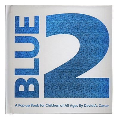 Blue 2:  A Pop-Up Book for Children of All Ages, Carter, David A.