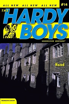 "Hazed (Hardy Boys: All New Undercover Brothers #14), ""Dixon, Franklin W."""