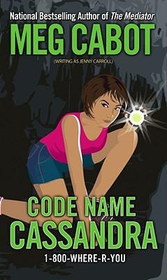 Image for Code Name Cassandra (1-800-Where-R-You)