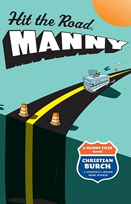"""Hit the Road, Manny: A Manny Files Novel"", ""Burch, Christian"""