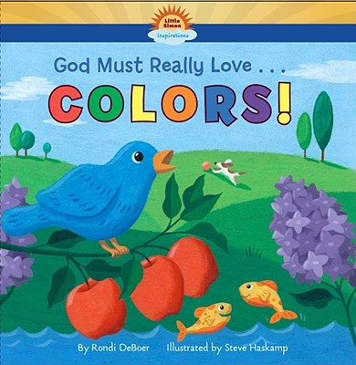 Image for God Must Really Love... Colors!