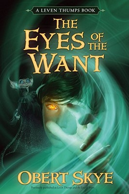 Leven Thumps and the Eyes of the Want, OBERT SKYE