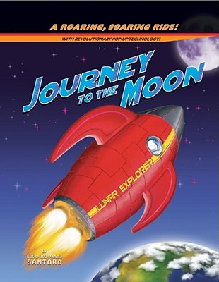 Image for Journey to the Moon: A Roaring, Soaring Ride!