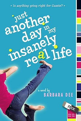 Just Another Day in My Insanely Real Life, Barbara Dee