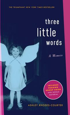 Three Little Words: A Memoir, Rhodes-Courter, Ashley
