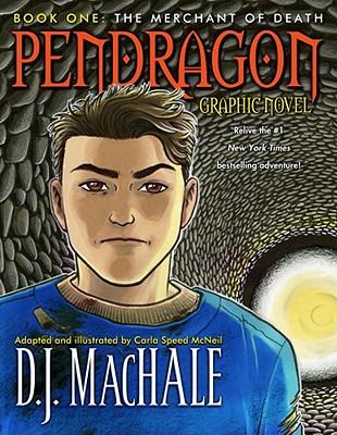 The Merchant of Death: Pendragon Graphic Novel (Pendragon (Graphic Novels)), D.J. MacHale
