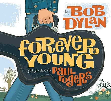 FOREVER YOUNG, BOB DYLAN
