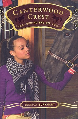 "Behind the Bit (Canterwood Crest #3), ""Burkhart, Jessica"""