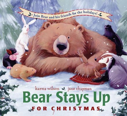 BEAR STAYS UP FOR CHRISTMAS, WILSON, KARMA