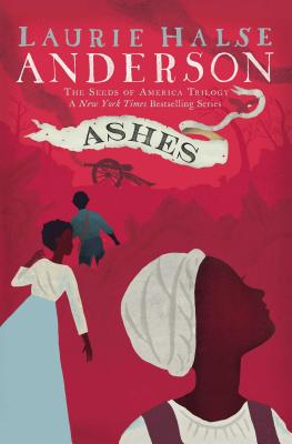 Image for Ashes (The Seeds of America Trilogy)
