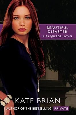 Beautiful Disaster (Privilege), Kate Brian