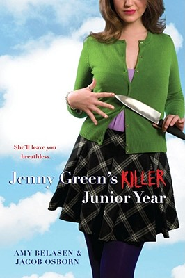 "Jenny Green's Killer Junior Year, ""Belasen, Amy, Osborn, Jacob"""