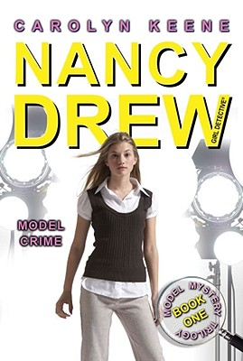 "Model Crime: Book One in the Model Mystery Trilogy (Nancy Drew (All New) Girl Detective), ""Keene, Carolyn"""