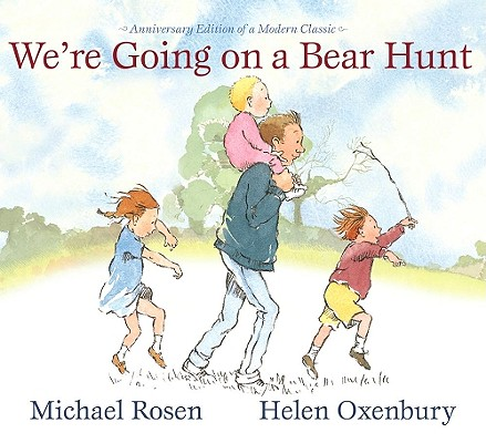 "We're Going on a Bear Hunt: Anniversary Edition of a Modern Classic, ""Rosen, Michael"""
