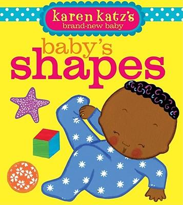 """Baby's Shapes (Karen Katz's Brand-New Baby), """"Katz, Karen"""""""
