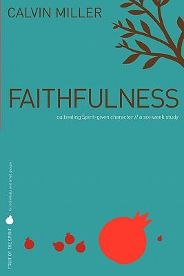 Image for Fruit of the Spirit: Faithfulness: Cultivating Spirit-Given Character (Fruit of the Spirit)