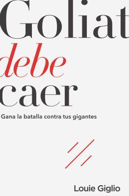 Image for GOLIAT DEBE CAER: GANA LA BATALLA CONTRA TUS GIGANTES (SPANISH EDITION)