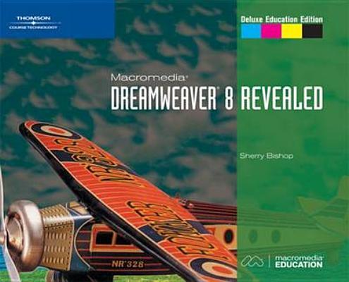 Image for Macromedia Dreamweaver 8 Revealed, Deluxe Education Edition (Revealed Series)