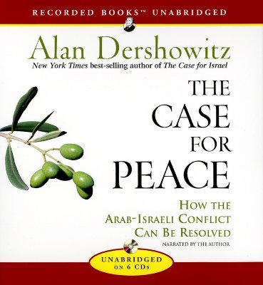 Image for The Case for Peace: How the Arab-Israeli Conflict Can Be Resolved