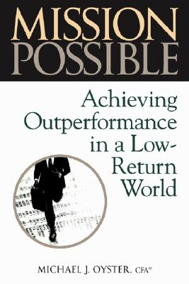 Image for Mission Possible: Achieving Outperformance in a Low-Return World