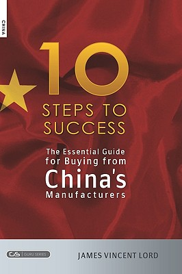Image for The Essential Guide for Buying from China's Manufacturers: The 10 Steps to Success