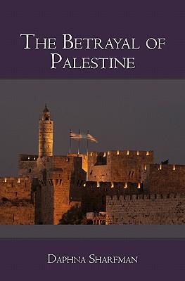 The Betrayal of Palestine, Sharfman, Daphna