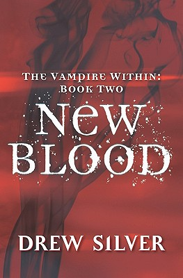 The Vampire Within: New Blood (SIGNED), Silver, Drew