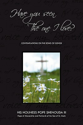 Image for Have You Seen the One I Love: Contemplations on the Song of Songs