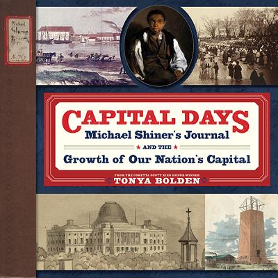 Image for Capital Days: Michael Shiner's Journal and the Growth of Our Nation's Capital