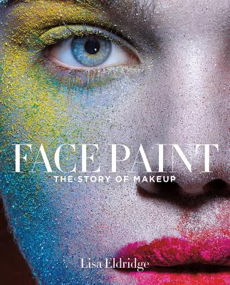 Image for Face Paint: The Story of Makeup