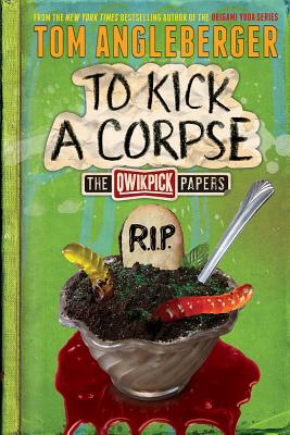 Image for To Kick a Corpse: The Qwikpick Papers
