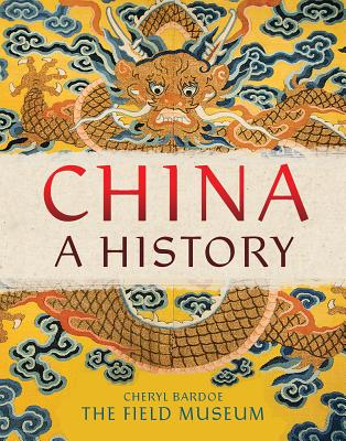 China: A History, The Field Museum,Cheryl Bardoe