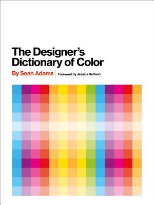 The Designer's Dictionary of Color, Sean Adams