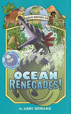 Image for 2 Ocean Renegades!: Journey Through the Paleozoic Era ( Earth Before Us)