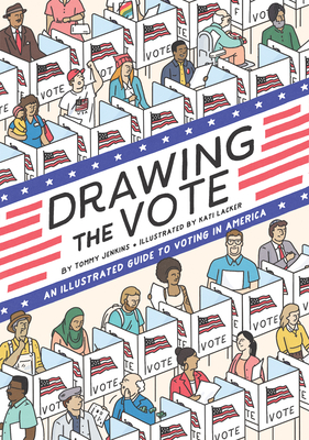 Image for Drawing the Vote: An Illustrated Guide to Voting in America