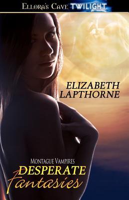 "Desperate Fantasies, ""Lapthorne, Elizabeth"""