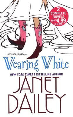 Wearing White, JANET DAILEY