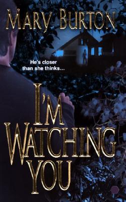 I'm Watching You, Mary Burton