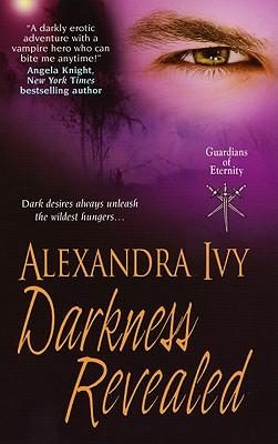 Darkness Revealed (Guardians of Eternity), Alexandra Ivy