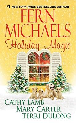 Holiday Magic, Fern Michaels, Cathy Lamb, Mary Carter, Terri DuLong