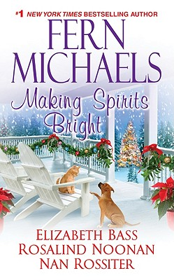 Making Spirits Bright, Fern Michaels, Elizabeth Bass, Rosalind Noonan, Nan Parson Rossiter
