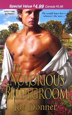 The Notorious Bridegroom (Zebra Debut), KIT DONNER