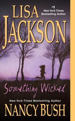 Something Wicked, Jackson, Lisa, Bush, Nancy