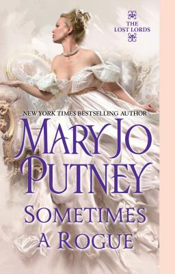 Sometimes a Rogue (Lost Lords), Mary Jo Putney