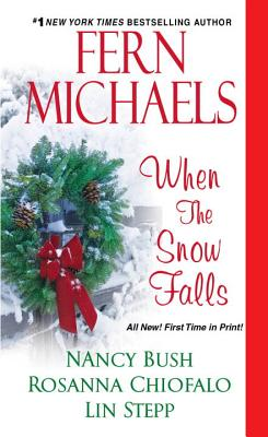 When the Snow Falls, Fern Michaels, Nancy Bush, Rosanna Chiofalo, Lin Stepp