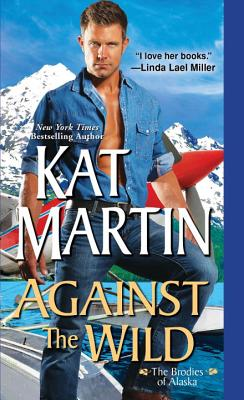 Against the Wild (The Brodies of Alaska), Kat Martin