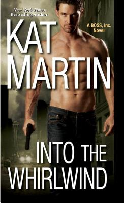 Into the Whirlwind (BOSS, Inc.), Kat Martin